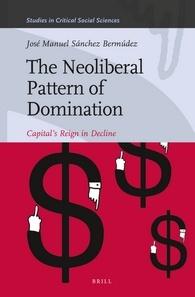 The Neoliberal Pattern of Domination by José Manuel Sánchez Bermúdez