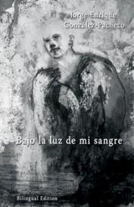 Under the Light of my Blood By Jorge Enrique Gonzalez-Pacheco